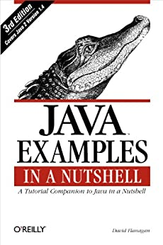 Java Examples in a Nutshell: A Tutorial Companion to Java in a Nutshell (In a Nutshell (O'Reilly)) von [Flanagan, David]