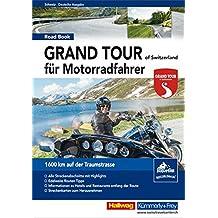 Grand Tour of Switzerland Roadbook für Motorradfahrer: 1600 km auf der Traumstrasse (Hallwag Führer und Atlanten)