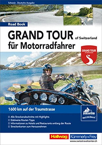 Grand Tour of Switzerland für Motorradfahrer: 1600 km auf der Traumstrasse (Hallwag Führer und Atlanten)