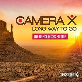 Camera X-Long Way To Go (Dance Mixes)