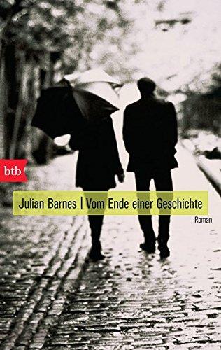 Julian Barnes Vom Ende Einer Geschichte Ausführliche Infos Zum Buch