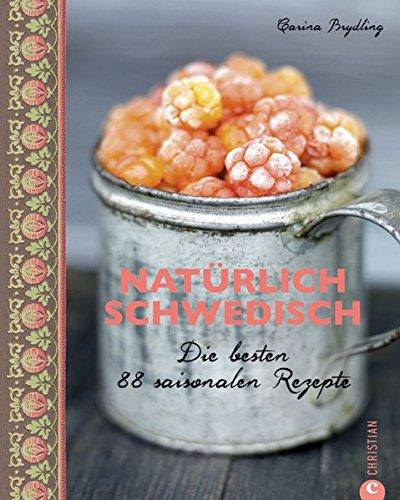 Image of Natürlich Schwedisch: Die besten 88 saisonalen Rezepte