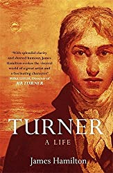 Turner - A Life by James Hamilton (1998-01-15)