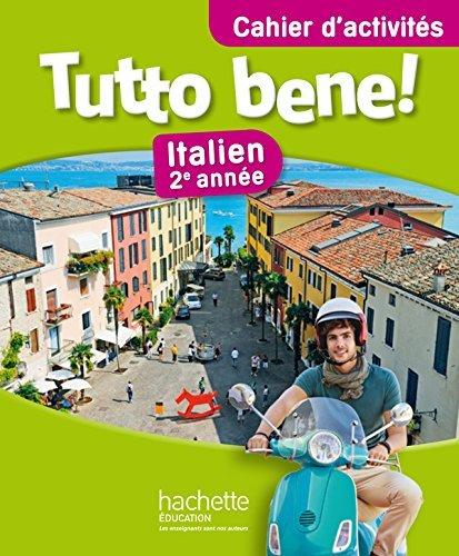 Tutto bene! 2e année - Italien - Cahier d'activités - Edition 2014 by Pierre Méthivier (2014-07-16)