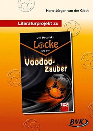 """Literaturprojekt zu """"Locke und der Voodoo-Zauber"""": Ab 4. Klasse"""