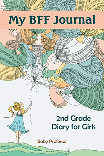 My BFF Journal: 2nd Grade Diary for Girls