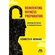 Reinventing Witness Preparation: Unlocking the Secrets to Testimonial Success