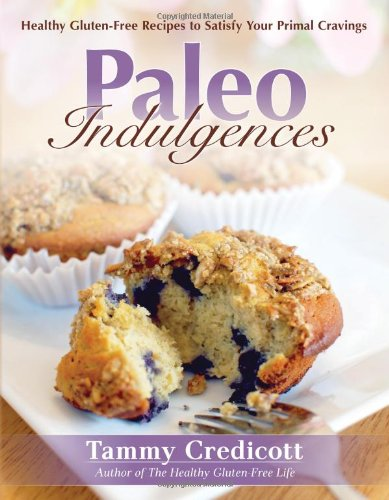 Paleo Indulgences: Healthy Gluten-free Recipes to Satisfy Your Primal Cravings