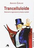 Trancelluloide. Dizionario ragionato di cinema e ipnosi