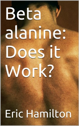 Beta alanine: Does it Work? (Supplements: Reviewing the Evidence) (English Edition) - Gnc Mann