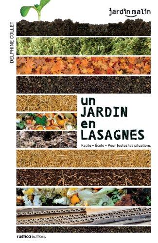 Un jardin en lasagnes : Facile, écolo, pour toutes les situations