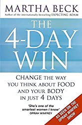 The 4-day Win: Change the Way You Think About Food and Your Body in Just 4 Days by Martha Beck (2008-08-01)