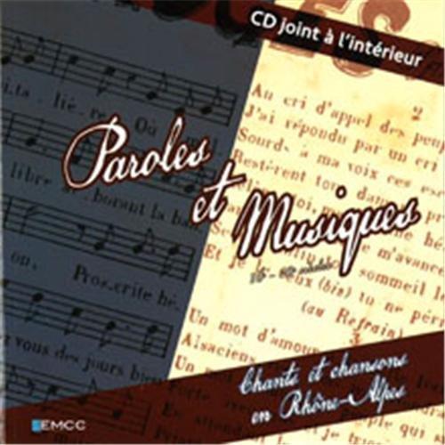 Paroles et musiques : Chants et chansons en Rhône-Alpes (1CD audio)