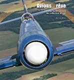 Avions de rêve : Les plus beaux avion de collection en vol, tome 2