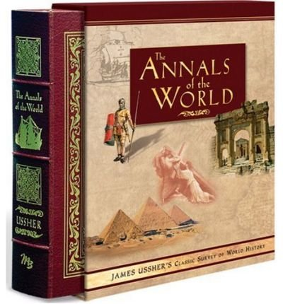 [( Annals of the World: James Ussher's Classic Survey of World History )] [by: James Ussher] [Oct-2003]