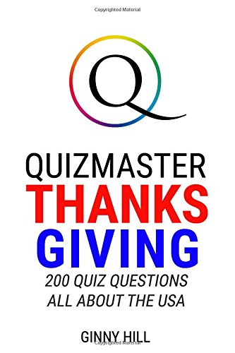 Quizmaster:Thanksgiving: 200 Quiz Questions All About the USA