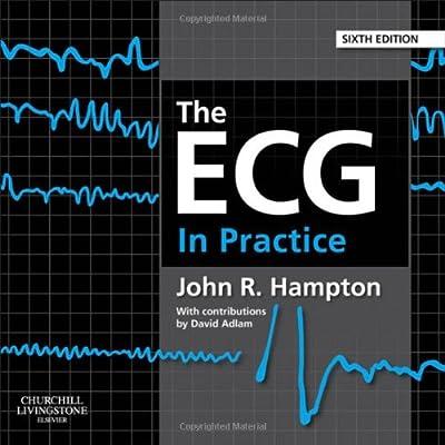 The ECG In Practice, 6e by Churchill Livingstone