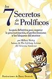 Los Siete Secretos de los Prolíficos: La guía definitiva para superar la procrastinación, el perfeccionismo  y los bloqueos del escritor