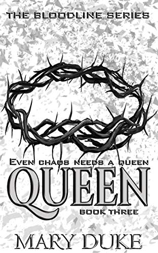 Queen (The Bloodline Series Book 3) by [Duke, Mary]