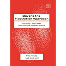 Beyond the Regulation Approach: Putting Capitalist Economies in Their Place