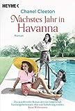 Nächstes Jahr in Havanna: Roman (Die Kuba-Saga, Band 1) von Chanel Cleeton