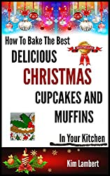 How To Bake the Best Delicious Christmas Cupcakes and Muffins - In Your Kitchen (