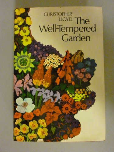 The well-tempered garden by Christopher Lloyd (1971-08-01)