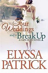 Four Weddings and a Break Up: A Cape Hope Novel (Volume 1) by Elyssa Patrick (2014-04-29)