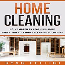 Home Cleaning: Going Green by Learning Some Earth-Friendly Home Cleaning Solutions