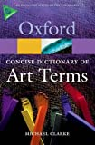 The Concise Oxford Dictionary of Art Terms 2/e (Oxford Quick Reference)