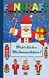 Funcraft - Frohes Neues Jahr an alle Minecraft Fans! (inoffizielles Notizbuch) - Das Geschenkbuch zu Silvester/Neujahr!: Silvester, Neujahr, lustig. Gun, craft, Spiel, Hobby, Computerspiel