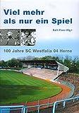 Viel mehr als nur ein Spiel: 100 Jahre SC Westfalia 04