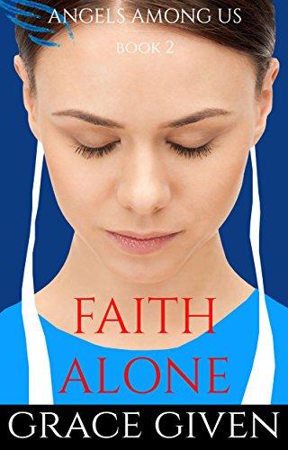 An Amish Romance Faith Alone Angels Among Us Amish Romance Book 2