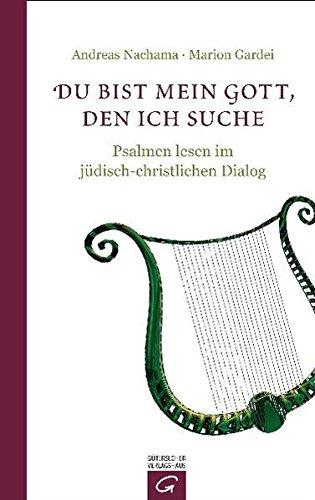 Du bist mein Gott, den ich suche: Psalmen lesen im jüdisch-christlichen Dialog