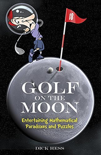 Golf on the Moon: Entertaining Mathematical Paradoxes and Puzzles (Dover Books on Mathematics) by Dick Hess (2014-07-16) par Dick Hess