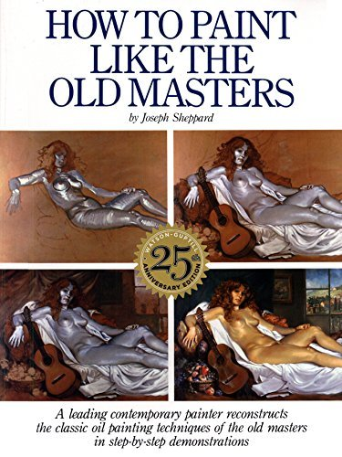 (How to Paint Like the Old Masters: Watson-Guptill 25th Anniversary Edition) By Sheppard, Joseph (Author) Paperback on (09 , 1983)
