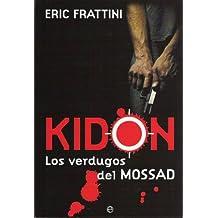 KIDON, LOS VERDUGOS DEL MOSSAD (Spanish Edition)