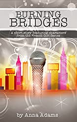 Burning Bridges: a short story featuring characters from the French Girl series (English Edition)