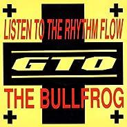 Listen To The Rhythm Flow / The Bullfrog