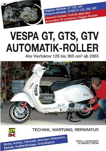 Vespa GT, GTS, GTV Automatik-Roller: Alle Viertakter 125 bis 300 cm3 ab 2003