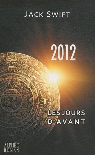 2012, les jours d'avant