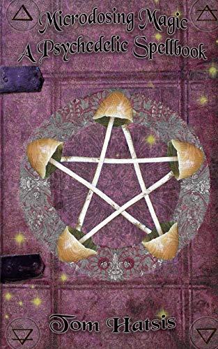 Microdosing Magic: A Psychedelic Spellbook por TOM Hatsis