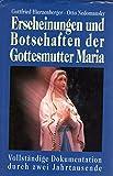 Erscheinungen und Botschaften der Gottesmutter Maria: Vollständige Dokumentation durch zwei Jahrtausende - Gottfried Hierzenberger, Otto Nedomansky