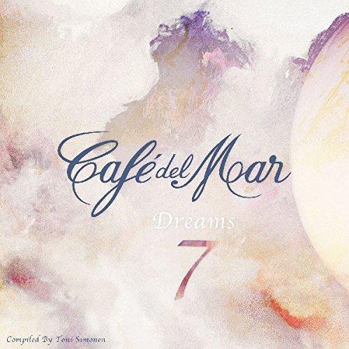 Cafe Del Mar Dreams 7 by VARIOUS ARTISTS (2015-05-04) (Cafe Mar-dreams 5 Del)