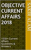 Objective Current Affairs 2018: 1550+ Current Affairs Questions & Answers
