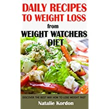 Daily Recipes to Weight Loss : from Weight Watchers Diet (English Edition)