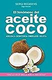 EL FENÓMENO DEL ACEITE DE COCO: ADELGAZA - DESINTOXICA - EMBELLECE - DELEITA