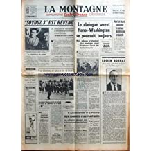 MONTAGNE (LA) [No 16095] du 31/10/1968 - SOYOUZ 3 EST REVENU - LE COSMONAUTE BEREGOVOI A RETROUVE LE SOL SOVIETIQUE COUVERT DE NEIGE JE PASSE DE L'ETAT A L'HIVER - LE PROGRAMME A ETE EXECUTE - EN TUNIQUE ET EN PASSE-MONTAGNE - EXAMEN MEDICAL ET INTERVIEW - LES COURSES - SOMMAIRE - PAGE 7 - ACTUALITES REGIONALES - PAGES 8 9 DERNIERE - INFORMATIONS - PAGES 10 ET 11 - LES SPORTS - PAGE 12 - LA SCENE ET L'ECRAN - TELEVISION - LE GENERAL DE GAULLE DE RETOUR - SON DEPART D'ANKARA AVAIT ETE RETARDE EN
