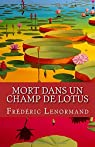Une nouvelle enquête du juge Ti : Mort dans un champ de lotus par Lenormand