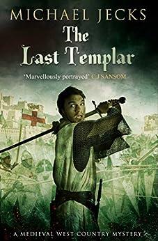 The Last Templar (Knights Templar Mysteries Book 1) by [Jecks, Michael]